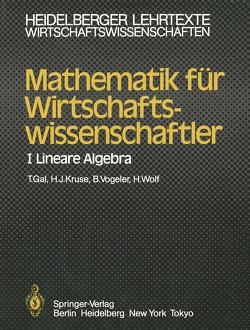 Mathematik für Wirtschaftswissenschaftler von Gal,  Tomas, Kruse,  Hermann-Josef, Vogeler,  B., Wolf,  H