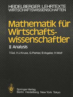 Mathematik für Wirtschaftswissenschaftler von Gal,  T., Kruse,  H.-J., Piehler,  G., Vogeler,  B., Wolf,  H