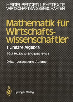 Mathematik für Wirtschaftswissenschaftler von Gal,  Tomas, Kruse,  Hermann-Josef, Vogeler,  Bernhard, Wolf,  Hartmut