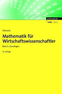 Mathematik für Wirtschaftswissenschaftler, Band 1 von Schwarze,  Jochen