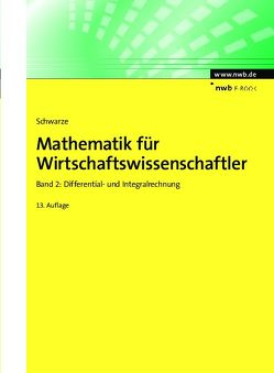 Mathematik für Wirtschaftswissenschaftler, Band 2 von Schwarze,  Jochen