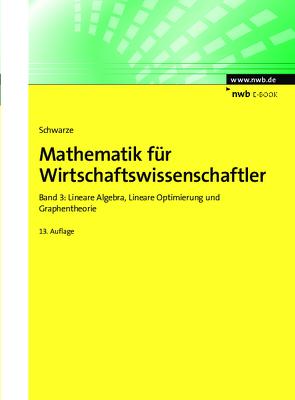 Mathematik für Wirtschaftswissenschaftler, Band 3 von Schwarze,  Jochen
