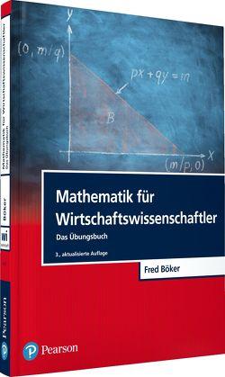Mathematik für Wirtschaftswissenschaftler von Böker,  Fred