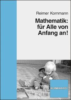 Mathematik: für Alle von Anfang an! von Kornmann,  Reimer