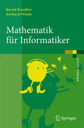Mathematik für Informatiker von Kreussler,  Bernd, Pfister,  Gerhard