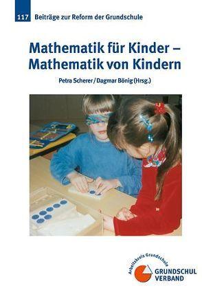 Mathematik für Kinder – Mathematik von Kindern von Boenig,  Dagmar, Scherer,  Petra