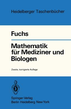 Mathematik für Mediziner und Biologen von Fuchs,  G