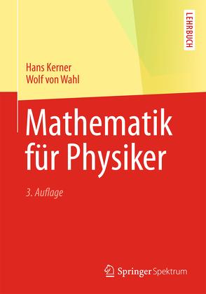 Mathematik für Physiker von Kerner,  Hans, Wahl,  Wolf