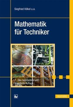 Mathematik für Techniker von Bach,  Horst, Nickel,  Heinz, Schäfer,  Jürgen, Völkel,  Siegfried