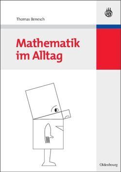 Mathematik im Alltag von Benesch,  Thomas