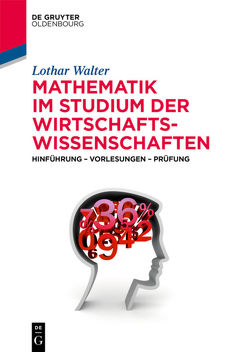 Mathematik im Studium der Wirtschaftswissenschaften von Walter,  Lothar