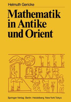 Mathematik in Antike und Orient von Gericke,  Helmuth