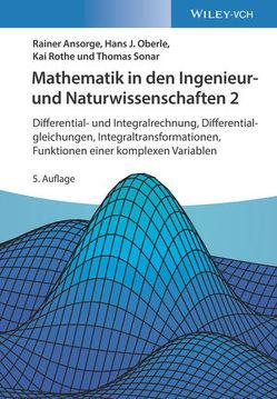 Mathematik in den Ingenieur- und Naturwissenschaften 2 von Ansorge,  Rainer, Oberle,  Hans J., Rothe,  Kai, Sonar,  Thomas