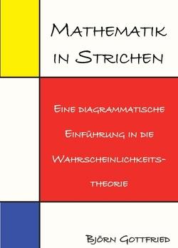 Mathematik in Strichen von Gottfried,  Björn