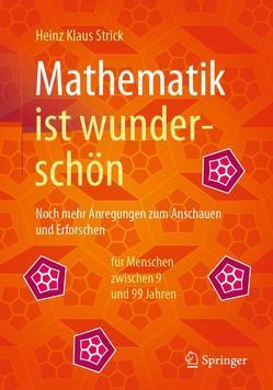 Mathematik ist wunderschön von Strick,  Heinz Klaus