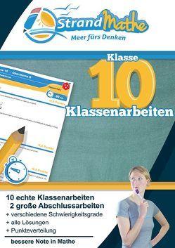 Mathematik Klassenarbeits-Trainer Klasse 10 – mit Abschlussprüfungen – StrandMathe von Hotop,  Christian, Zimmermann,  Conrad