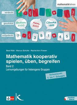 Mathematik kooperativ spielen, üben, begreifen von Friesen,  Rachel-Ann, Schütte,  Marcus, Wälti,  Beat