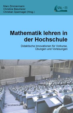 Mathematik lehren in der Hochschule von Bescherer,  Christine, Spannagel,  Christian, Zimmermann,  Marc
