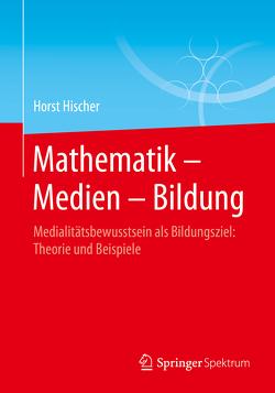 Mathematik – Medien – Bildung von Hischer,  Horst, Wagner,  Wolf-Rüdiger