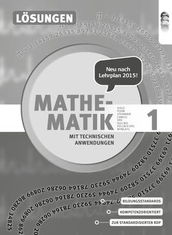 Mathematik mit techn. Anw. 1 (LP 2015), Lösungen von Dullnig,  Petrus, Schiefer,  Birgit