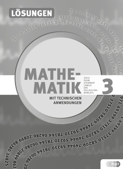 Mathematik mit technischen Anwendungen, Lösungen zu Band 3 – Neubearbeitung nach Lehrplan 2015 von Dullnig,  Petrus, Schiefer,  Birgit