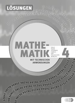Mathematik mit technischen Anwendungen, Lösungen zu Band 4 – Neubearbeitung nach Lehrplan 2015 von Dullnig,  Petrus, Schiefer,  Birgit