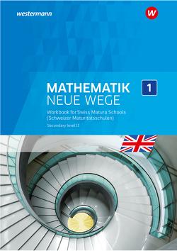 Mathematik Neue Wege SII / Mathematik Neue Wege SII Englischsprachige Ausgabe 2019 für die Schweiz