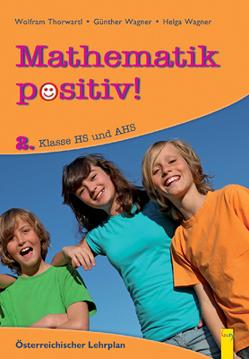 Mathematik positiv! 2 HS/AHS von Hoffmann,  Robert, Thorwartl,  Wolfram, Wagner,  Günther, Wagner,  Helga