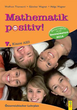 Mathematik positiv! 7. Klasse AHS von Thorwartl,  Wolfram, Wagner,  Günther, Wagner,  Helga