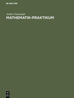 Mathematik-Praktikum von Nieswandt,  Aribert