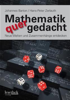 Mathematik quergedacht von Barton,  Johannes, Zerlauth,  Hans P