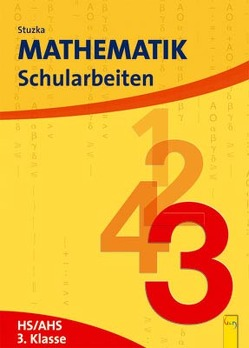 Mathematik Schularbeiten 3, AHS/HS, NEU von Groß,  Herbert, Stuzka,  Walther