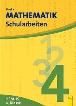 Mathematik Schularbeiten 4, AHS/HS, NEU von Groß,  Herbert, Stuzka,  Walther