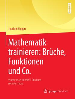 Mathematik trainieren: Brüche, Funktionen und Co. von Siegert,  Joachim