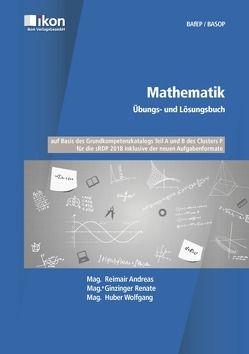 Mathematik Übungs- und Lösungsbuch BAfEP/BASOP von Mag. Reimair,  Andreas