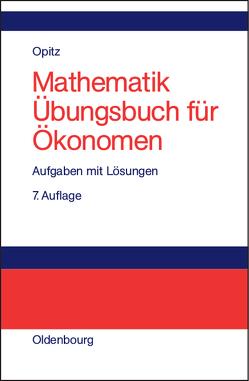 Mathematik Übungsbuch für Ökonomen von Opitz,  Otto