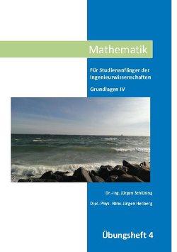Mathematik Übungsheft IV von Dr.-Ing. Schlüsing,  Jürgen