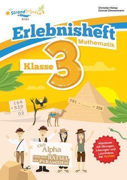 Mathematik Übungsheft Klasse 3 – Erlebnisheft – Rechnen bis 1000 von Hotop,  Christian, Zimmermann,  Conrad