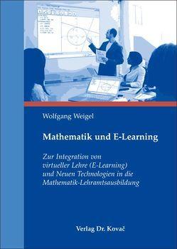 Mathematik und E-Learning von Weigel,  Wolfgang