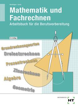 Mathematik und Fachrechnen von Bechinger,  Ulf, Jurat,  Martin