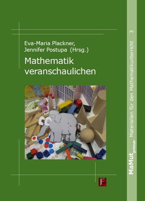 Mathematik veranschaulichen von Plackner,  Eva-Maria, Postupa,  Jennifer