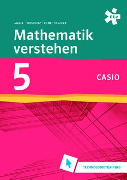 Mathematik verstehen 5 Casio Technologiertraining von Prinz,  Roland