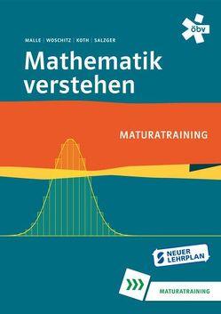 Mathematik verstehen 7 Maturatraining von Koth,  Maria, Malle,  Günther, Malle,  Sonja, Salzger,  Bernhard, Woschitz,  Helge