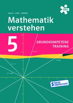Mathematik verstehen Grundkompetenztraining von Dörner,  Christian, Koth,  Maria, Malle,  Günther