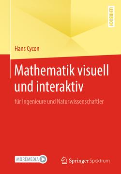 Mathematik visuell und interaktiv von Cycon,  Hans