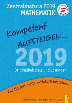 Mathematik Zentralmatura 2019 von Stritzl,  Wolfgang, Wagner,  Günther, Wagner,  Helga