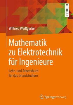 Mathematik zu Elektrotechnik für Ingenieure von Weißgerber,  Wilfried