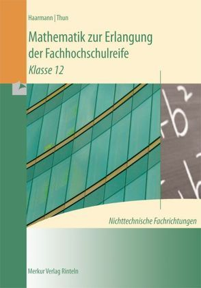 Mathematik zur Erlangung der Fachhochschulreife. Nichttechnische Fachrichtungen / Mathematik zur Erlangung der Fachhochschulreife. Nichttechnische Fachrichtungen