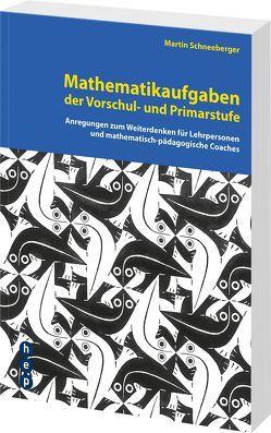 Mathematikaufgaben der Vorschul- und Primarstufe von Schneeberger,  Martin
