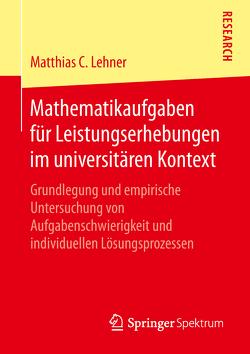 Mathematikaufgaben für Leistungserhebungen im universitären Kontext von Lehner,  Matthias C.